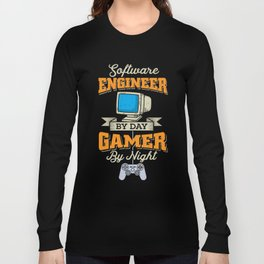 Engineer Gift: Software Engineer by day, Gamer by Night Long Sleeve T-shirt