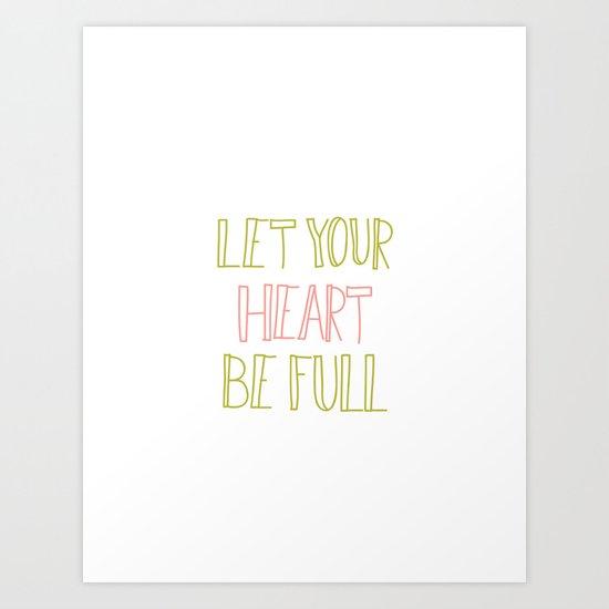 Let Your Heart Be Full Art Print