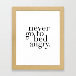PRINTABLE Art, Never Go To Bed Angry,Bedroom Decor,Inspirational Quote,Home Decor Wall Art Framed Art Print