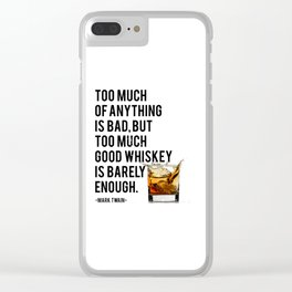 Mark Twain Quote, Too Much Of Anything Is Bad, Party Decor, Whiskey Print, Bar Decor Clear iPhone Case