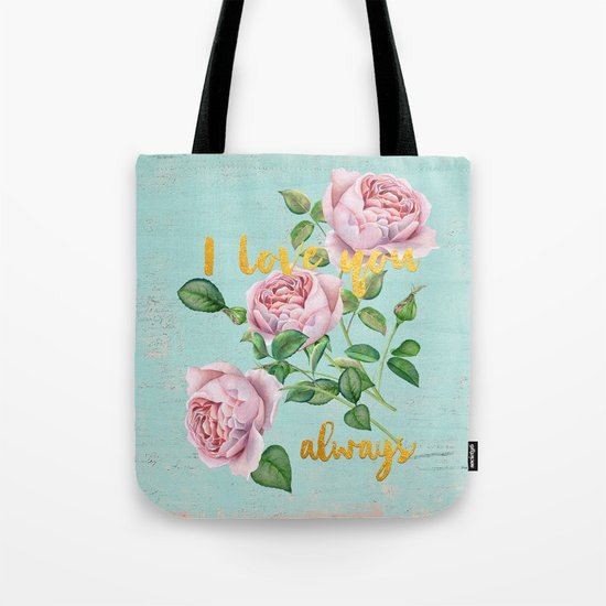 I love you- always - Gold glitter Typography on floral watercolor illustration Tote Bag