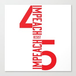 RESIST / IMPEACH 45 Canvas Print