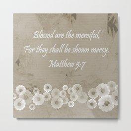 Matthew 5:7 Metal Print