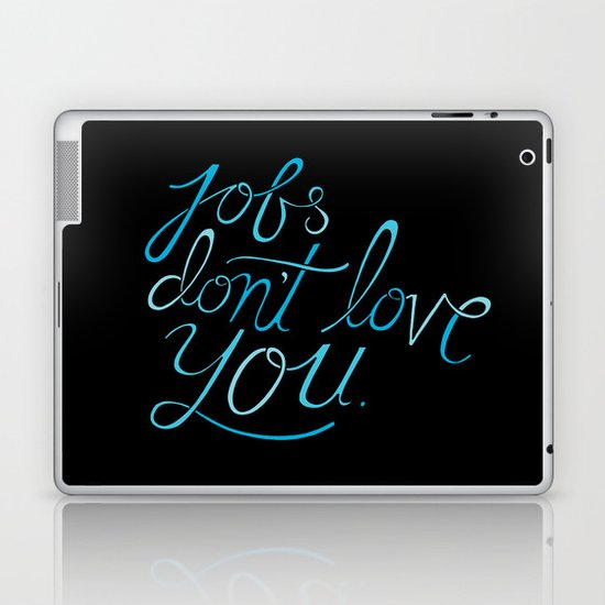Jobs Don't Love You Laptop & iPad Skin