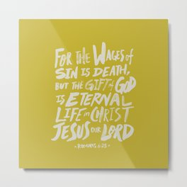 Romans 6: 23 x Mustard Metal Print