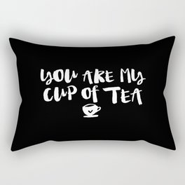 You Are My Cup of Tea black and white modern typographic quote poster canvas wall art home decor Rectangular Pillow