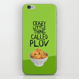 CRAZY LITTLE THING CALLED PLOV iPhone Skin