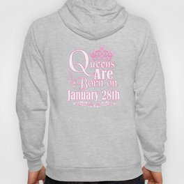 Queens Are Born On January 28th Funny Birthday T-Shirt Hoody