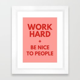 Work Hard and Be Nice to People Millennial Pink Print Framed Art Print