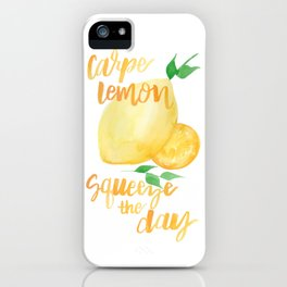 Carpe Lemon : Squeeze the Day iPhone Case