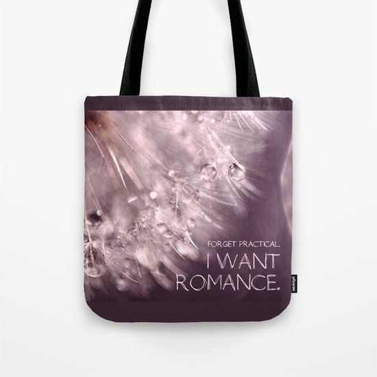 Forget practical. I want ROMANCE.  Tote Bag