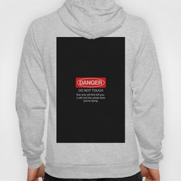 Danger do not touch cover case art new fun funny 2018 Hoody