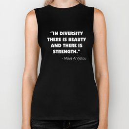 """In Diversity There is Beauty and There is Strength"" -  Maya Angelou (white) Biker Tank"