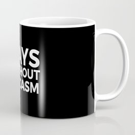 Zero Days Without SARCASM Coffee Mug
