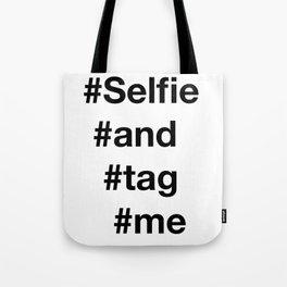 selfie and tag me  Tote Bag