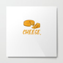 I Just Really Like Cheese, Ok, For Cheese Lover Metal Print