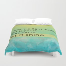 Let it shine - Your light Duvet Cover