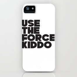 Use the Force Kiddo iPhone Case
