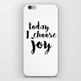 today i choose joy iPhone Skin