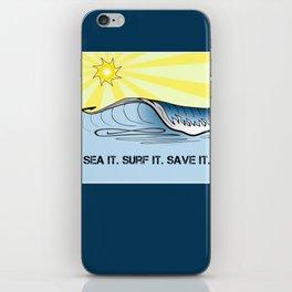 Sea It ~ Surf It ~ Save It iPhone Skin