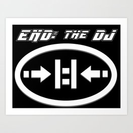 END: the DJ Logo Art Print