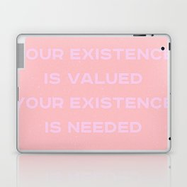 your existence is needed Laptop & iPad Skin