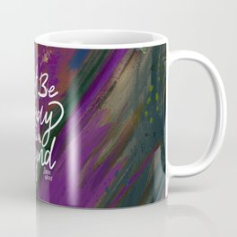 Stevie Nicks Quote - Don't be a Lady, Be a Legend Coffee Mug