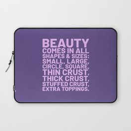 Beauty Comes in All Shapes and Sizes Pizza (Ultra Violet) Laptop Sleeve