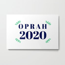 Oprah for President 2020 Metal Print