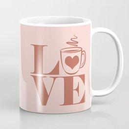 Love Coffee, Quote Coffee Mug