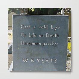 Cast a Cold Eye Metal Print