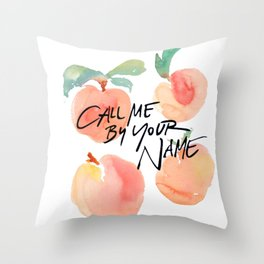 Call Me By Your Name - Peaches Throw Pillow