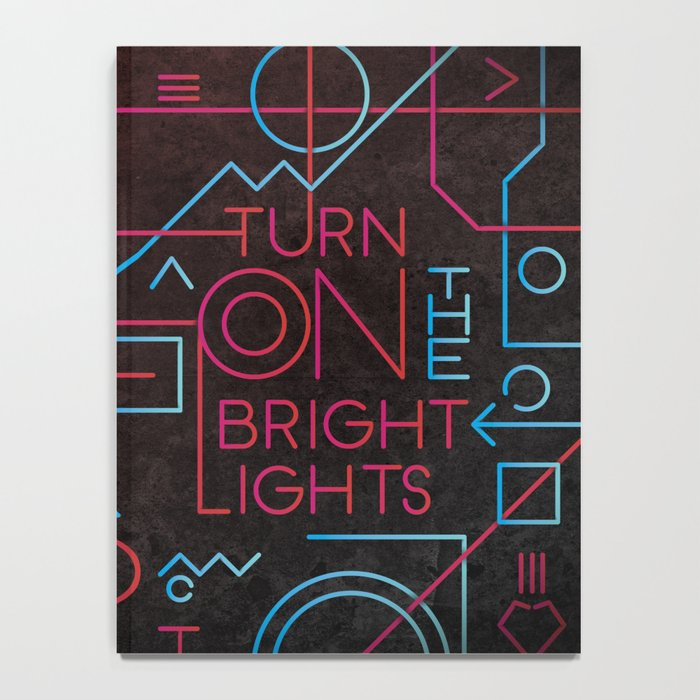 Turn On The Bright Lights Notebook