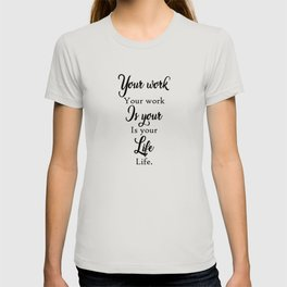 Your Work Your Work Quote Art Design Inspirationa T-shirt