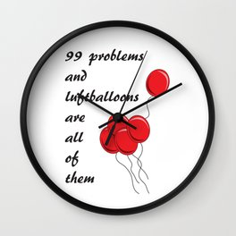 99 Problems Wall Clock