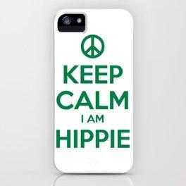 KEEP CALM I AM HIPPIE iPhone Case