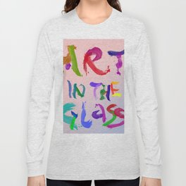 ART IN THE GLASS #3 Long Sleeve T-shirt