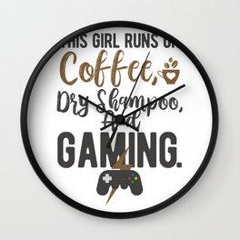 This girl runs on coffee, dry shampoo, and gaming Wall Clock