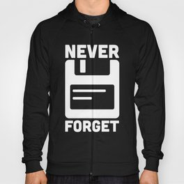 Never Forget Floppy Disk Hoody
