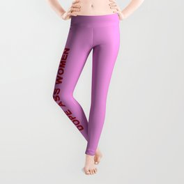 Behind every woman is a shit ton of other dope ass women Leggings