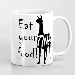 Eat your food Tina Mug Coffee Mug
