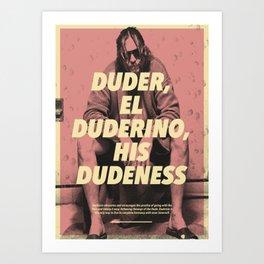 His Dudeness Art Print