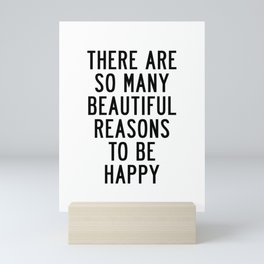 There Are so Many Beautiful Reasons to Be Happy Short Inspirational Life Quote Poster Mini Art Print