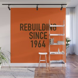 Rebuilding Since 1964 Wall Mural
