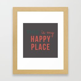 This is my Happy Place Gray Framed Art Print