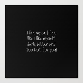 A funny Coffe quote for girls Canvas Print
