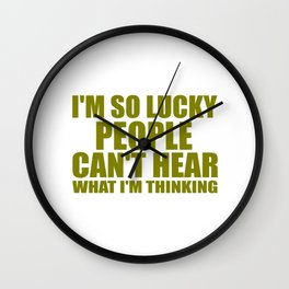 lucky saying funny sarcastic quote Wall Clock