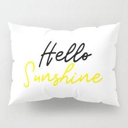 Hello Sunshine Pillow Sham