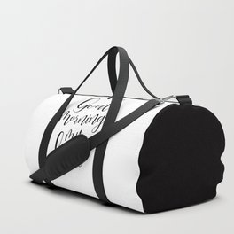 Good Morning My Love - black on white #love #decor #valentines Duffle Bag
