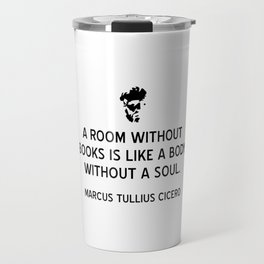 A Room Without Books Is Like a Body Without a Soul Travel Mug
